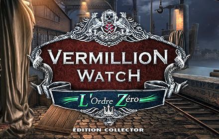 Vermillion Watch: L'Ordre Zéro Édition Collector