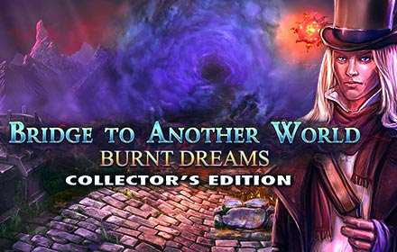 Bridge to Another World: Burnt Dreams Collector's Edition