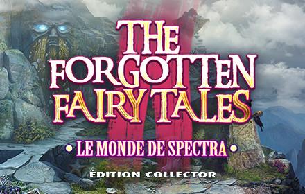 The Forgotten Fairy Tales: Le Monde de Spectra Édition Collector